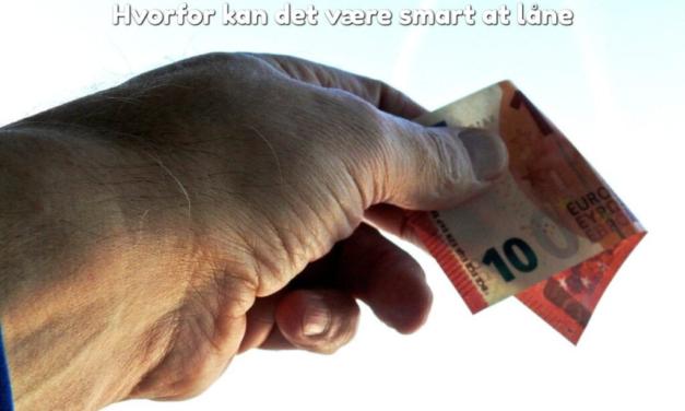 Hvorfor kan det være smart at låne