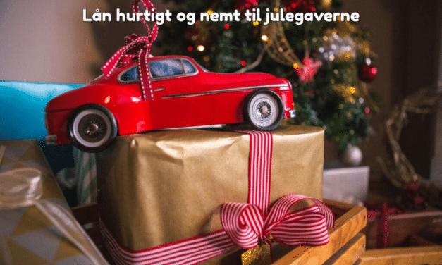 Lån hurtigt og nemt til julegaverne