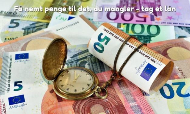 Få nemt penge til det, du mangler – tag et lån