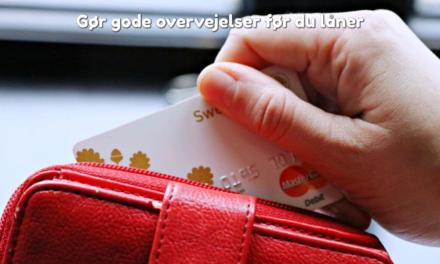 Gør gode overvejelser før du låner